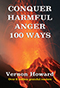 Conquer Harmful Anger 100 Ways